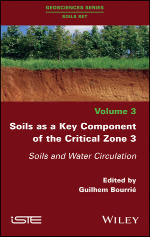 Soils as a Key Component of the Critical Zone 3: Soils and Water Circulation