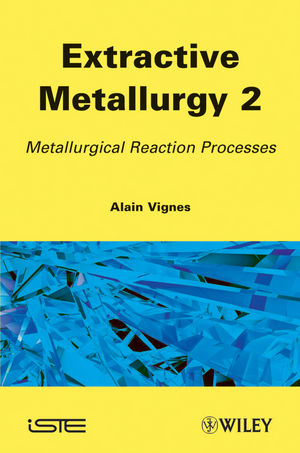 Extractive Metallurgy 2: Metallurgical Reaction Processes