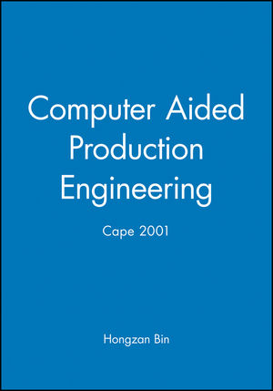 Computer Aided Production Engineering: Cape 2001