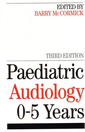 Paediatric Audiology 0 - 5 YEARS, 3rd Edition