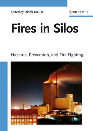 Fires in Silos: Hazards, Prevention, and Fire Fighting (3527314679) cover image