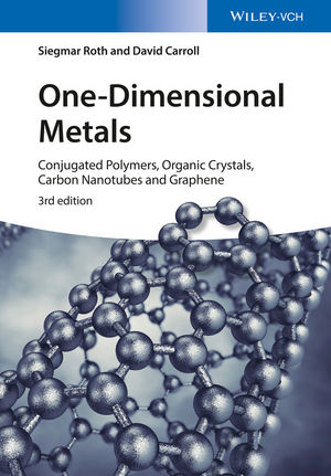 One-Dimensional Metals: Conjugated Polymers, Organic Crystals, Carbon Nanotubes and Graphene, 3rd Edition