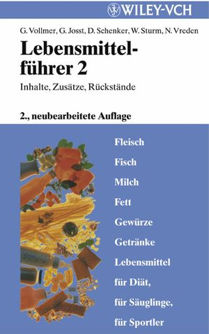 Lebensmittelführer: Inhalte, Zusätze, Rückstände, Band 2, 2. Auflage