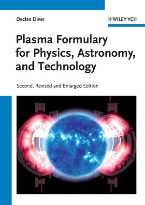 Plasma Formulary for Physics, Astronomy, and Technology, 2nd Edition