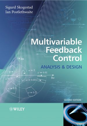 Multivariable Feedback Control: Analysis and Design, 2nd Edition
