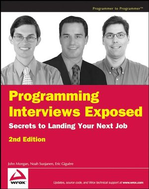 Programming Interviews Exposed: Secrets to Landing Your Next Job, 2nd Edition