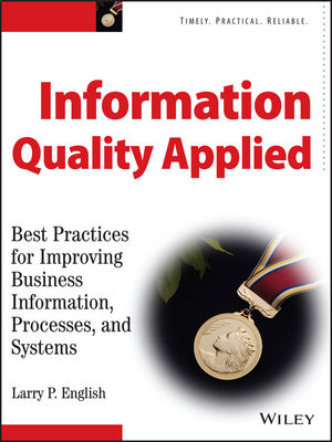 Information Quality Applied: Best Practices for Improving Business Information, Processes and Systems (047013447X) cover image