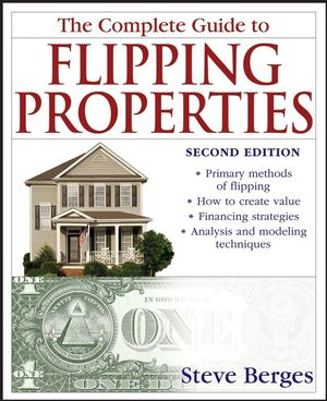 The Complete Guide to Flipping Properties, 2nd Edition (047014677X) cover image