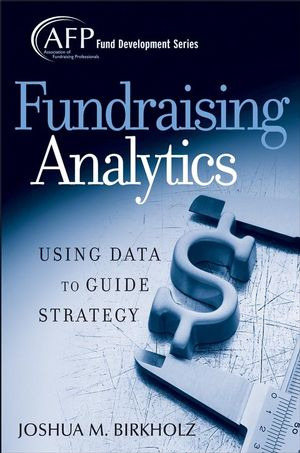 Fundraising Analytics: Using Data to Guide Strategy (047016557X) cover image