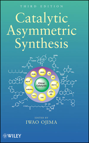 Catalytic Asymmetric Synthesis, 3rd Edition