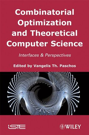 Combinatorial Optimization and Theoretical Computer Science: Interfaces and Perspectives (047039367X) cover image