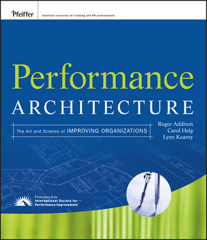 Performance Architecture: The Art and Science of Improving Organizations (047044567X) cover image