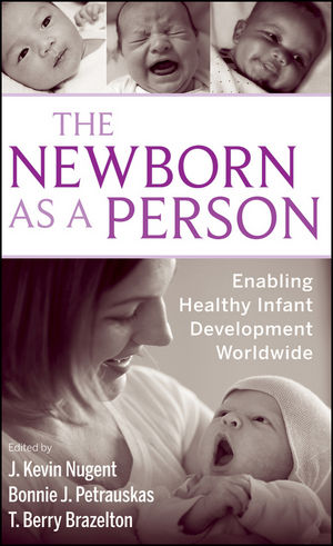 The Newborn as a Person: Enabling Healthy Infant Development Worldwide (047048277X) cover image