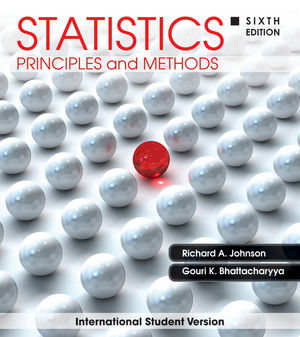 Statistics: Principles and Methods, 6th Edition International Student Version