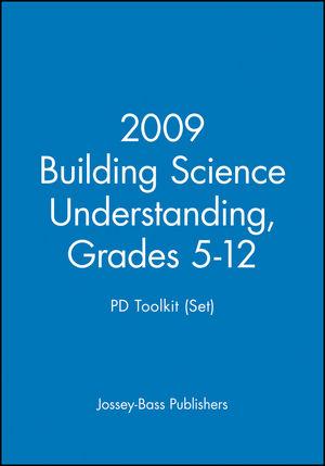 2009 Building Science Understanding, Grades 5-12: PD Toolkit (Set)
