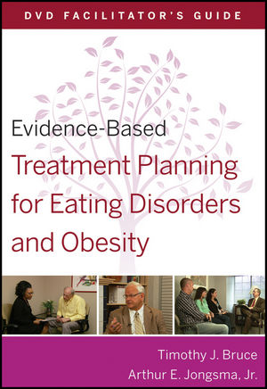 Evidence-Based Treatment Planning for Eating Disorders and Obesity Facilitator's Guide