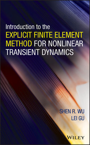 Introduction to the Explicit Finite Element Method for Nonlinear Transient Dynamics (047057237X) cover image