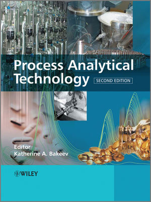 Process Analytical Technology: Spectroscopic Tools and Implementation Strategies for the Chemical and Pharmaceutical Industries, 2nd Edition