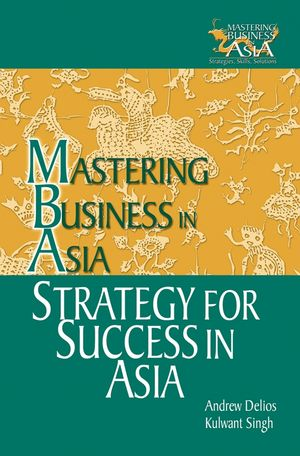 Strategy for Success in Asia: Mastering Business in Asia