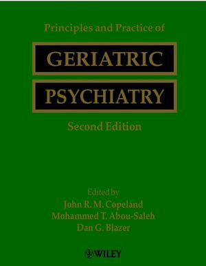 Principles and Practice of Geriatric Psychiatry, 2nd Edition