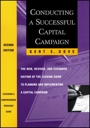 Conducting a Successful Capital Campaign: The New, Revised, and Expanded Edition of the Leading Guide to Planning and Implementing a Capital Campaign, 2nd Edition