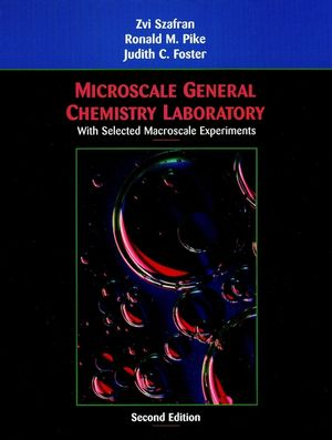 Microscale General Chemistry Laboratory: With Selected Macroscale Experiments, 2nd Edition