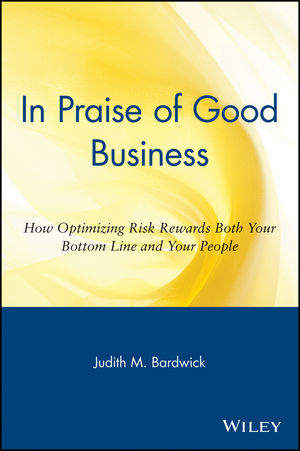 In Praise of Good Business: How Optimizing Risk Rewards Both Your Bottom Line and Your People