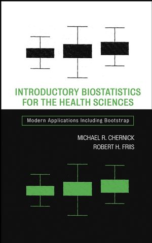Introductory Biostatistics for the Health Sciences: Modern Applications Including Bootstrap (047141137X) cover image