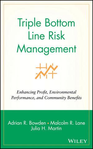 Triple Bottom Line Risk Management: Enhancing Profit, Environmental Performance, and Community Benefits (047141557X) cover image