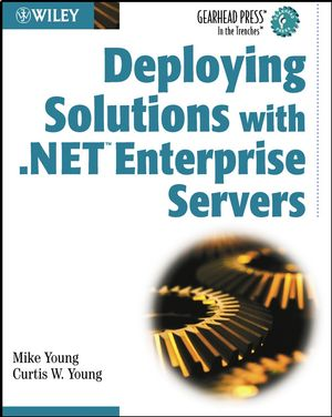 Deploying Solutions with .NET Enterprise Servers (047145527X) cover image