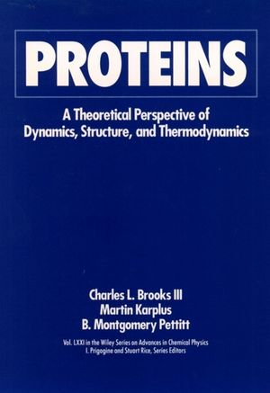 Proteins: A Theoretical Perspective of Dynamics, Structure, and Thermodynamics, Volume 71
