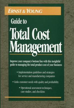 The Ernst & Young Guide to Total Cost Management (047155877X) cover image