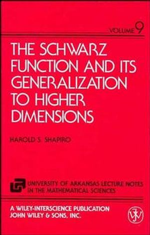 The Schwarz Function and Its Generalization to Higher Dimensions