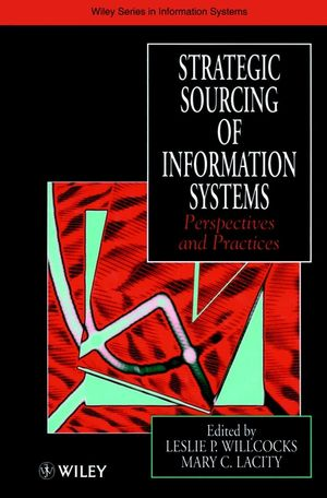 Strategic Sourcing of Information Systems: Perspectives and Practices