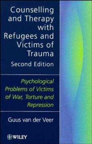 Counselling and Therapy with Refugees and Victims of Trauma: Psychological Problems of Victims of War, Torture and Repression, 2nd Edition