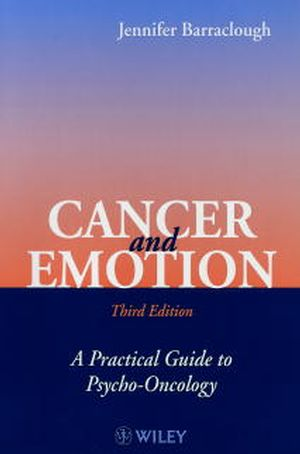 Cancer and Emotion: A Practical Guide to Psycho-oncology, 3rd Edition (047198597X) cover image