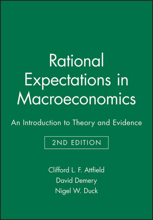 Rational Expectations in Macroeconomics: An Introduction to Theory and Evidence, 2nd Edition