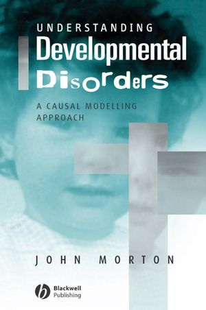 Understanding Developmental Disorders: A Causal Modelling Approach (063118757X) cover image