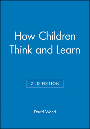 How Children Think and Learn, 2nd Edition
