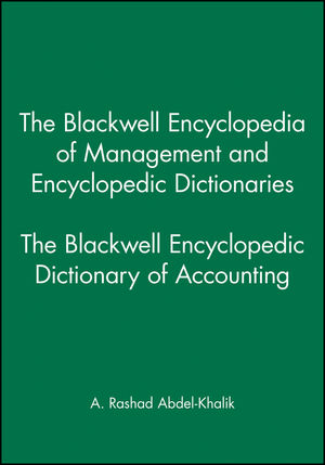 The Blackwell Encyclopedia of Management and Encyclopedic Dictionaries, The Blackwell Encyclopedic Dictionary of Accounting (063121187X) cover image