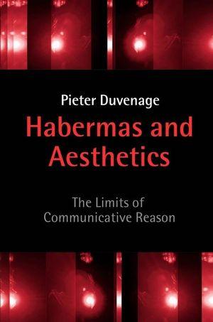 Habermas and Aesthetics: The Limits of Communicative Reason