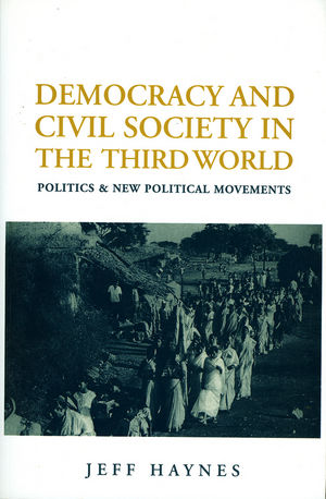 Democracy and Civil Society in the Third World: Politics and New Political Movements