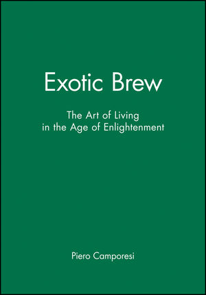 Exotic Brew: The Art of Living in the Age of Enlightenment (074562197X) cover image
