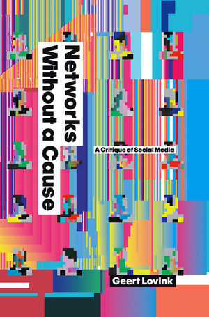 Networks Without a Cause: A Critique of Social Media (074564967X) cover image