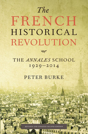 The French Historical Revolution: The Annales School 1929 - 2014, 2nd Edition (074568937X) cover image