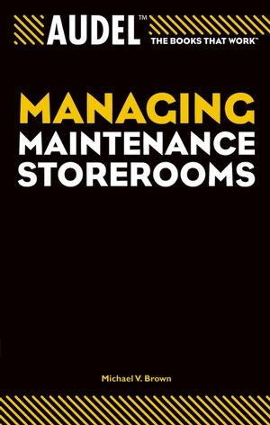 Audel Managing Maintenance Storerooms (076455767X) cover image
