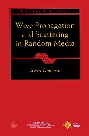 Wave Propagation And Scattering In Random Media Electromagnetic