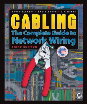 Cabling: The Complete Guide to Network Wiring, 3rd Edition