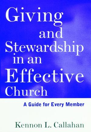 Giving and Stewardship in an Effective Church: A Guide for Every Member
