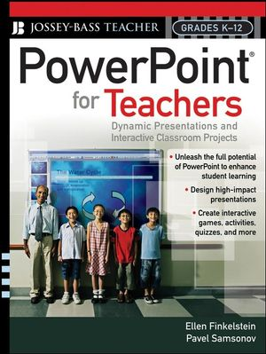PowerPoint for Teachers: Dynamic Presentations and Interactive Classroom Projects (Grades K-12) (078799717X) cover image